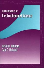 Cover of: Fundamentals of electrochemical science | Keith T Oldham