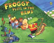 Cover of: Froggy Plays in the Band (Froggy) by Jonathan London
