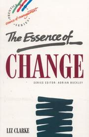 Cover of: The essence of change | Clarke, Liz MBA.