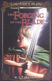 Cover of: Forging of the Blade (Lowthar's Blade, Book 1) | R. L. LaFevers