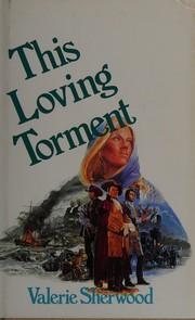 This loving torment