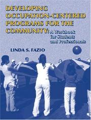 Cover of: Developing Occupation-Centered Programs for the Community | Ph.D., OTR, FAOTA Linda S. Fazio