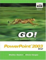 Cover of: GO! with Microsoft Office PowerPoint 2003 Brief by Shelley Gaskin