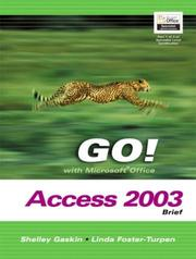 Cover of: GO! with Microsoft Office Access 2003 Brief- Adhesive Bound (Go! With Microsoft Office 2003) by Shelley Gaskin