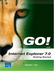 Cover of: GO! with Internet Explorer 2007 Getting Started (Go! Series) | Shelley Gaskin