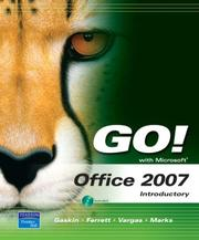 Cover of: GO! with Microsoft Office 2007 Introductory (Go! Series) | Shelley Gaskin
