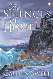 Cover of: Silences Of Home | Caitlin Sweet