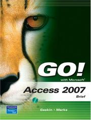 Cover of: GO! with Microsoft Access 2007, Brief (Go!) by Shelley Gaskin