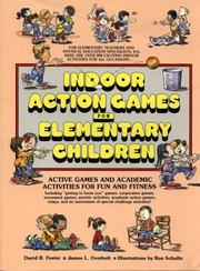 Cover of: Indoor action games for elementary children by Foster, David R.