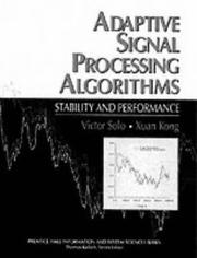 Cover of: Adaptive signal processing algorithms | Victor Solo