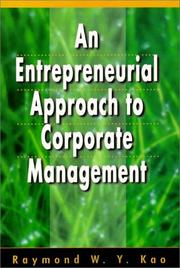 Cover of: An entrepreneurial approach to corporate management | Raymond W. Y. Kao