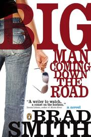 Cover of: Big Man Coming Down The Road | Brad Smith