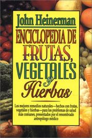 Cover of: Enciclopedia De Frutas, Vegetales Y Hierbas/Encyclopedia of Fruits, Vegetables, and Herbs by John Heinerman
