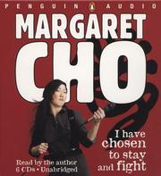 Cover of: I Have Chosen to Stay and Fight | Margaret Cho