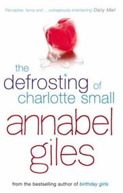 Cover of: The Defrosting of Charlotte Small | Annabel Giles