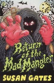 Cover of: Return of the Mad Mangler | Susan P. Gates