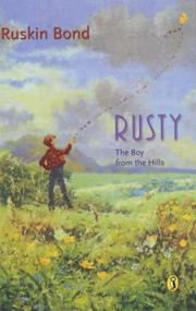Cover of: Rusty, the boy from the hills by Ruskin Bond