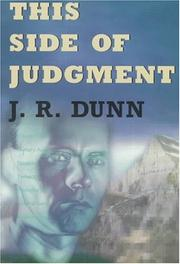 Cover of: This side of judgment | J. R. Dunn