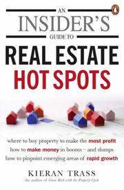 Cover of: An Insider's Guide to Real Estate Hot Spots | Kieran Trass