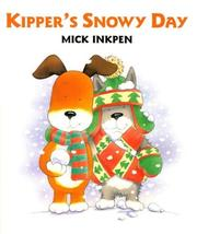 Cover of: Kipper's snowy day | Mick Inkpen