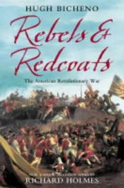 Cover of: Rebels and Redcoats by Hugh Bicheno