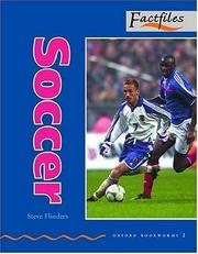 Cover of: Oxford Bookworms Factfiles: Stage 2: 700 Headwords Soccer | Steve Flinders