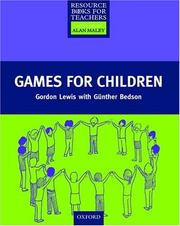 Cover of: Games for Children (Resource Books for Teachers) | Gordon Lewis