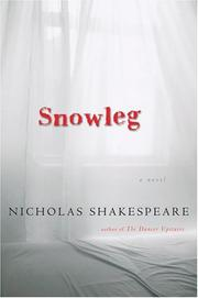 Cover of: Snowleg by Nicholas Shakespeare