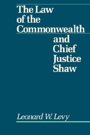Cover of: The law of the commonwealth and Chief Justice Shaw | Leonard Williams Levy