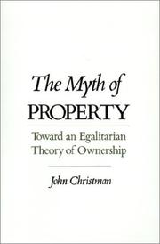 Cover of: The myth of property | John Philip Christman