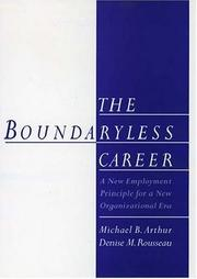 Cover of: The boundaryless career | Michael B. Arthur, Denise M. Rousseau