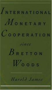 Cover of: International monetary cooperation since Bretton Woods by James, Harold