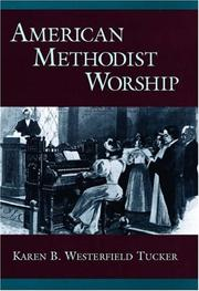 Cover of: American Methodist worship | Karen B. Westerfield Tucker