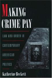 Cover of: Making crime pay | Katherine Beckett