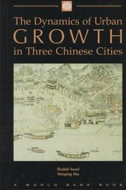 Cover of: The dynamics of urban growth in three Chinese cities | Shahid Yusuf