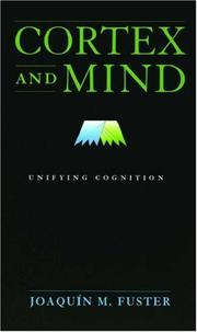 Cover of: Cortex and Mind | Joaquin M. Fuster