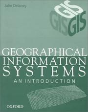 Cover of: Geographical Information Systems | Julie Delaney