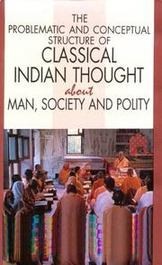 Cover of: The problematic and conceptual structure of classical Indian thought about man, society, and polity by Krishna, Daya.