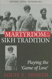 Cover of: Martyrdom in the Sikh Tradition | Louis E. Fenech