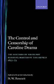 Cover of: The control and censorship of Caroline drama by Herbert, Henry Sir
