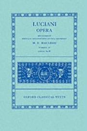 Cover of: Opera: Volume IV | Lucian of Samosata
