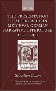 Cover of: The presentation of authorship in medieval German narrative literature 1220-1290 | Sebastian Coxon