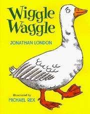 Cover of: Wiggle, waggle by Jonathan London