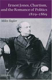 Cover of: Ernest Jones, Chartism, and the romance of politics, 1819-1869 | Miles Taylor