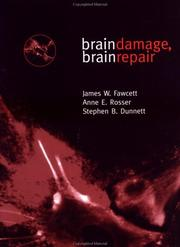 Cover of: Brain damage, brain repair | Anne E. Rosser, S. B. Dunnett, James W. Fawcett, Stephen B. Dunnett