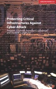 Cover of: Protecting critical infrastructures against cyber-attack by Stephen J. Lukasik