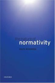 Cover of: The Nature of Normativity | Ralph Wedgwood