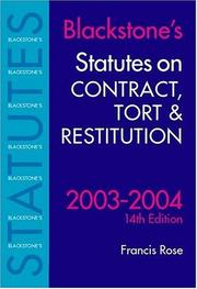 Cover of: Blackstone's Statutes on Contract, Tort & Restitution 2003-2004 | Francis D. Rose