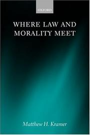 Cover of: Where law and morality meet | Matthew H. Kramer