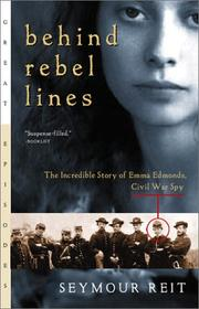 Cover of: Behind rebel lines : the incredible story of Emma Edmonds, Civil War spy | Seymour Reit